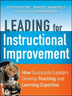 Leading for Instructional Improvement By Fink, Stephen/ Markolt, Anneke/ Copland, Mike (CON)/ Michelson, Joanna (CON)