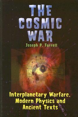 The Cosmic War By Farrell, Joseph P.